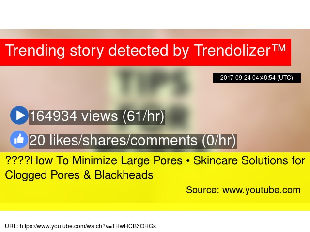 Youtube Blackheads And Large Pores 2017