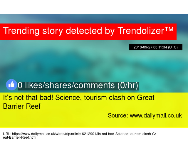 a3a16432d9392 It's not that bad! Science, tourism clash on Great Barrier Reef - Stats